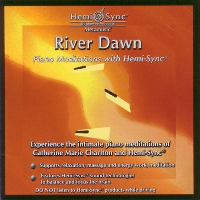 Catherine Marie Charlton RIVER DAWN: PIANO MEDITATIONS WITH HEMI-SYNC CD