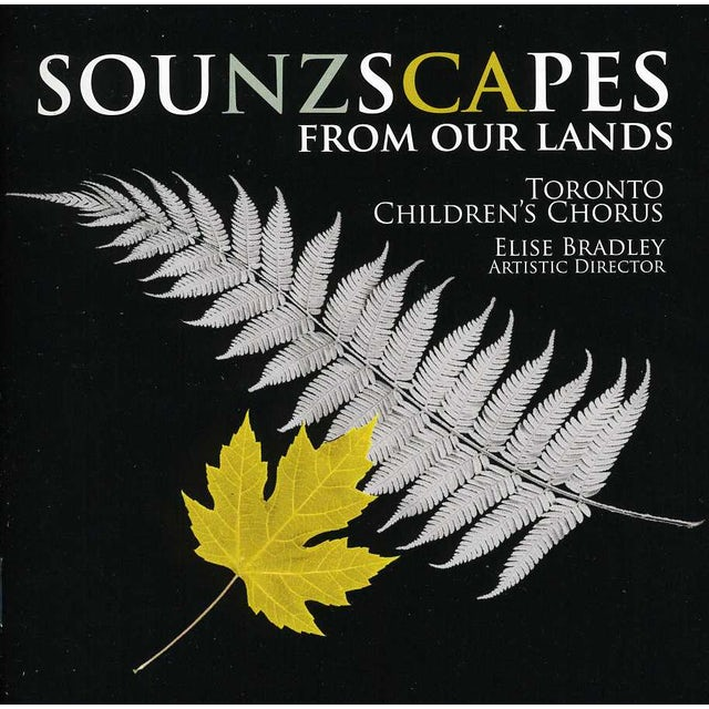Toronto Children's Chorus SOUNZSCAPES: FROM OUR LANDS CD