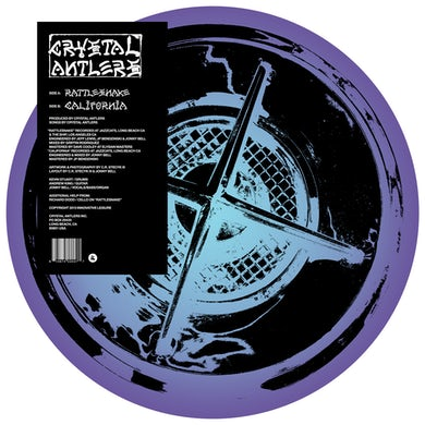 Crystal Antlers RATTLESNAKE / CALIFORNIA Vinyl Record