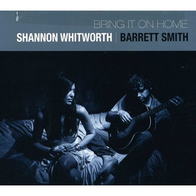 Shannon Whitworth BRING IT ON HOME CD