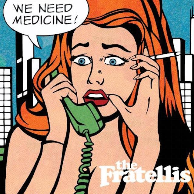 The Fratellis WE NEED MEDICINE Vinyl Record