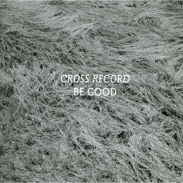 cross record BE GOOD CD