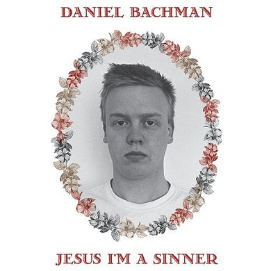 Daniel Bachman JESUS IM A SINNER Vinyl Record