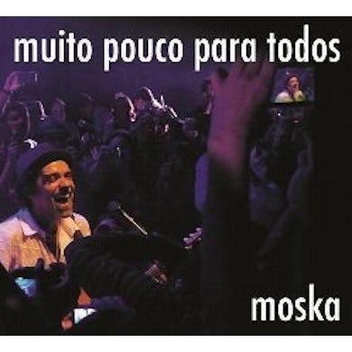 Moska MUITO POUCO PARA TODOS CD