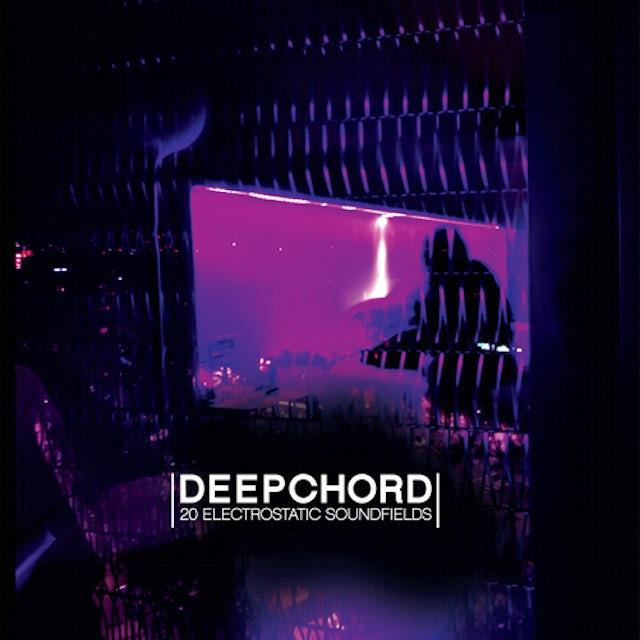 Deepchord 20 ELECTROSTATIC SOUNDFIELDS CD