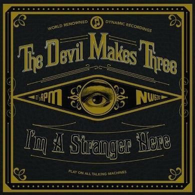 Devil Makes Three I'M A STRANGER HERE Vinyl Record