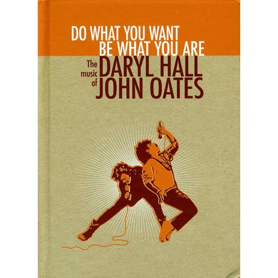 Hall & Oates DO WHAT YOU WANT BE WHO YOU ARE CD
