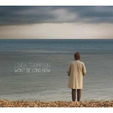 Linda Thompson Won't Be Long Now [Digipak] * CD