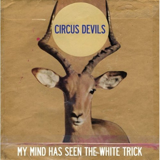 Circus Devils MY MIND HAS SEEN THE WHITE TRICK CD
