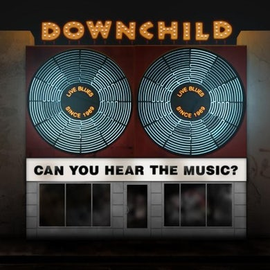Downchild CAN YOU HEAR THE MUSIC CD
