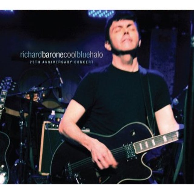 Richard Barone COOL BLUE HALO 25TH ANNIVERSARY CONCERT CD