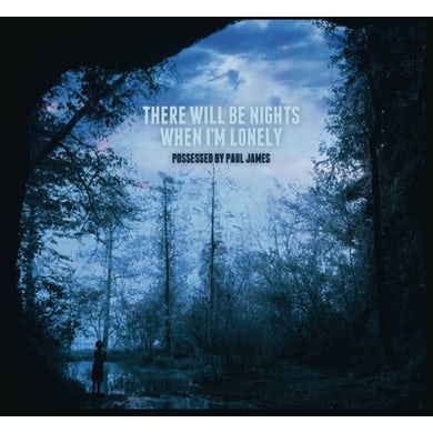 Possessed By Paul James THERE WILL BE NIGHTS WHEN I'M LONELY CD