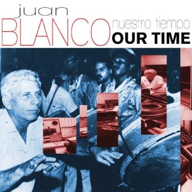 Juan Blanco NUESTRO TIEMPO (OUR TIME) CD
