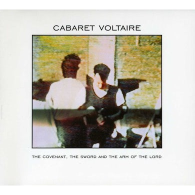 Cabaret Voltaire COVENANT THE SWORD & THE ARM OF THE LORD CD