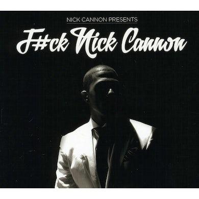 F#CK NICK CANNON CD