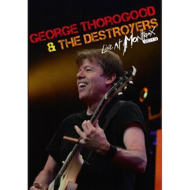 George Thorogood & The Destroyers LIVE AT MONTREUX 2013 DVD