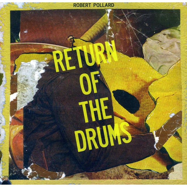 Robert Pollard RETURN OF THE DRUMS Vinyl Record