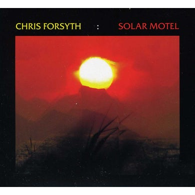 Chris Forsyth SOLAR MOTEL CD