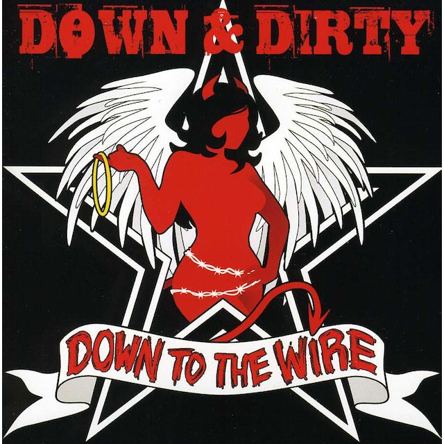 Down & Dirty DOWN TO THE WIRE CD