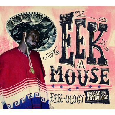 Eek-A-Mouse REGGAE ANTHOLOGY - EEK-OLOGY Vinyl Record