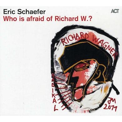 Eric Schaefer WHO IS AFRAID OF RICHARD W CD