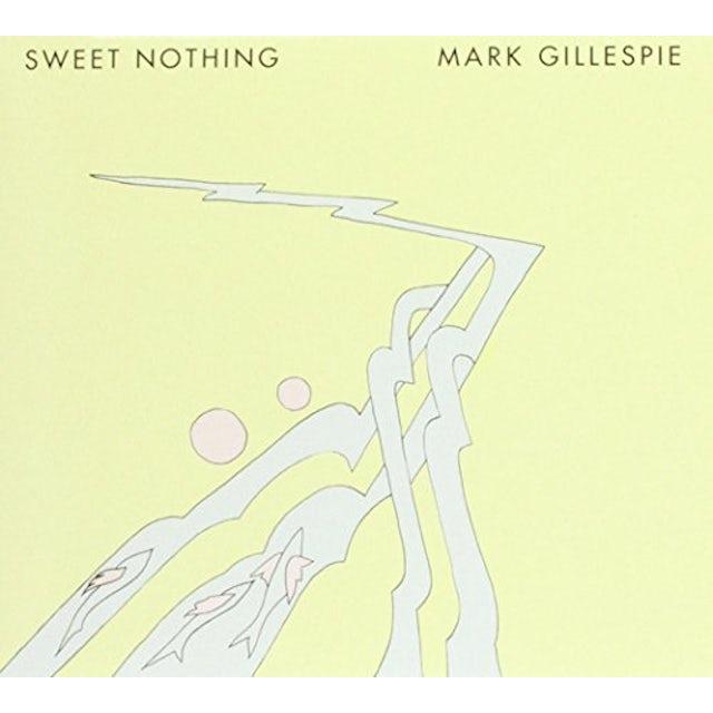 Mark Gillespie SWEET NOTHING CD