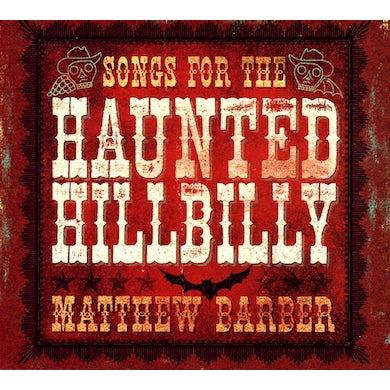 Matthew Barber SONGS FOR THE HAUNTED HILLBILL CD