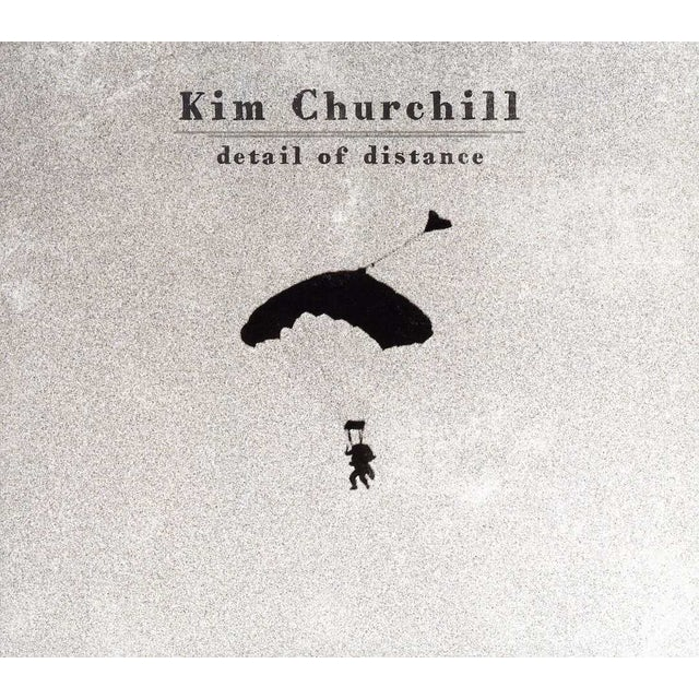 Kim Churchill DETAIL OF DISTANCE CD