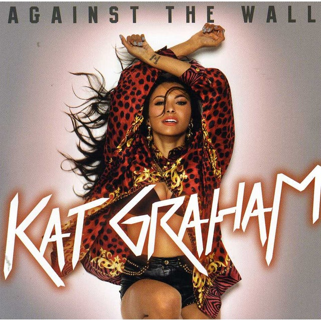 Kat Graham AGAINST THE WALL EP CD