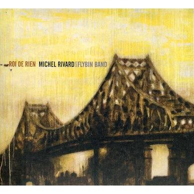 Michel Rivard ROI DE RIEN CD