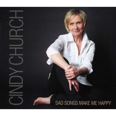 Cindy Church SAD SONGS MAKE ME HAPPY CD