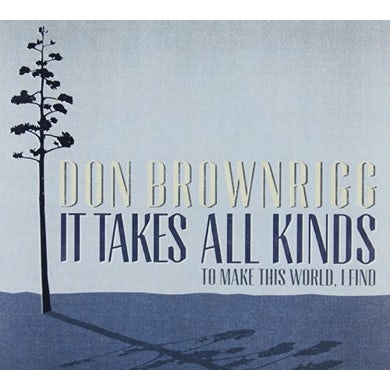 Don Brownrigg IT TAKES ALL KINDS(TO MAKE CD
