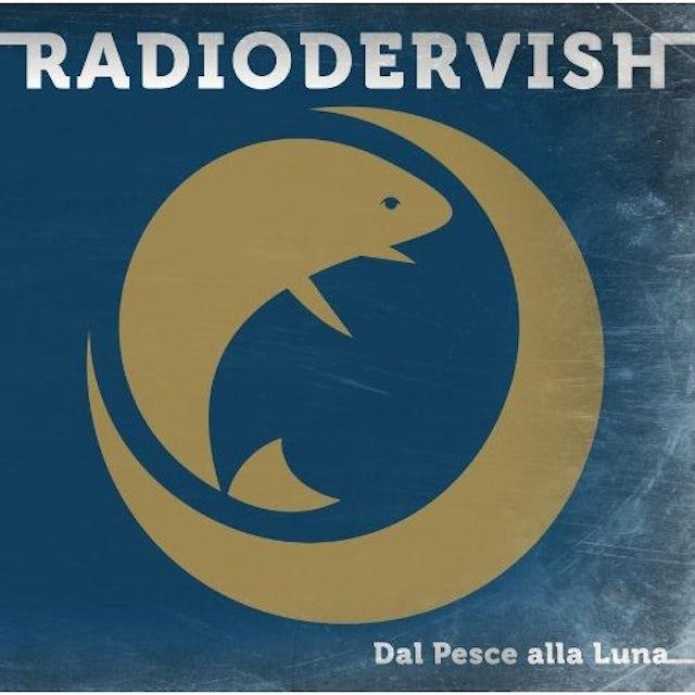 RADIODERVISH DAL PESCE ALLA LUNA CD