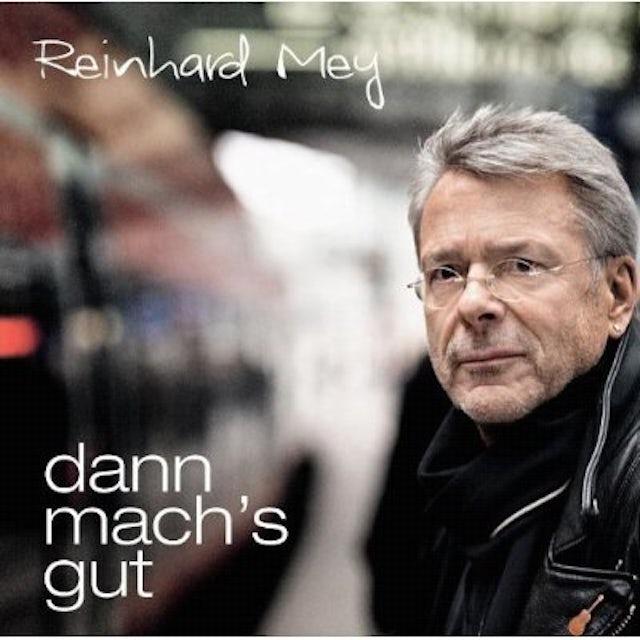 Reinhard Mey DANN MACH'S GUT CD