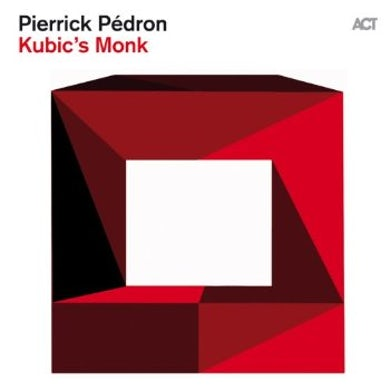 Pierrick Pedron KUBIC'S MONK CD