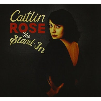 Caitlin Rose STAND-IN THE CD