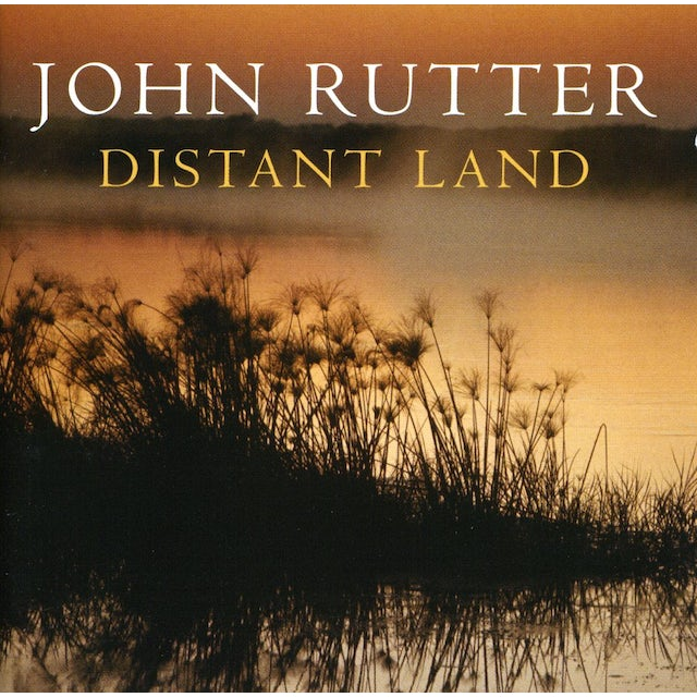 John Rutter DISTANT LAND: THE ORCHESTRAL COLLECTION (NEW EDITI CD