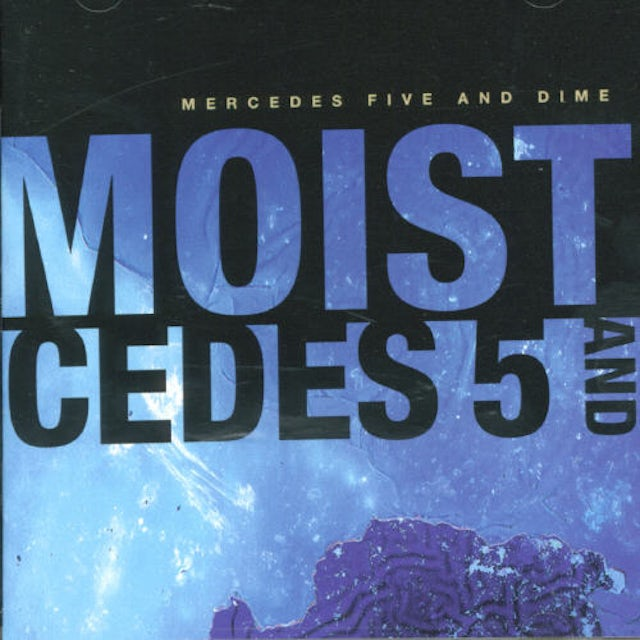 MOIST MERCEDES FIVE & DIME CD
