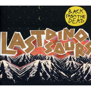 Last Dinosaurs BACK FROM THE DEAD (EP) CD