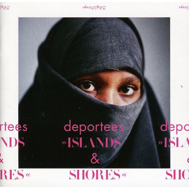 Deportees ISLANDS & SHORES CD