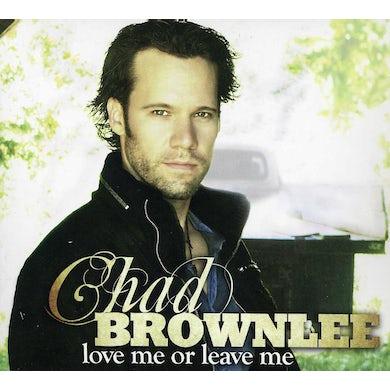 Chad Brownlee LOVE ME OR LEAVE ME CD