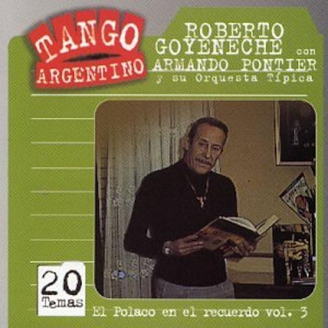 Roberto Goyeneche VOL. 3-EL POLACO EN EL RECUERDO CD