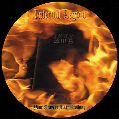 Infernal Legion YOUR PRAYERS MEAN NOTHING Vinyl Record