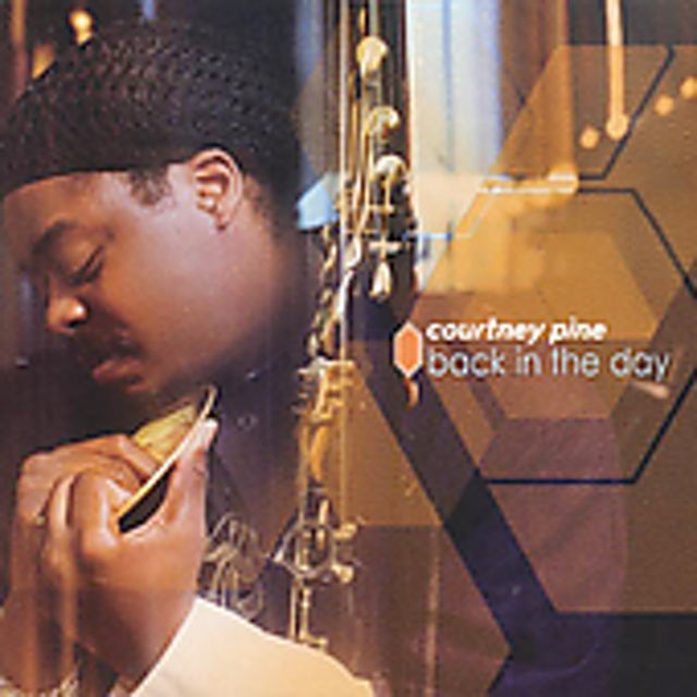 Courtney Pine BACK IN THE DAY CD