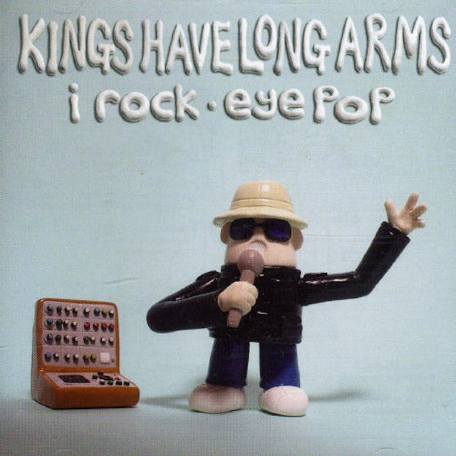 Kings Have Long Arms I ROCK -EYE POP CD