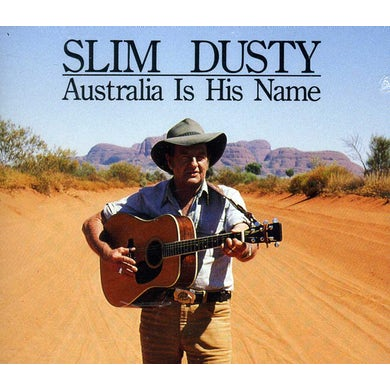Slim Dusty AUSTRALIA IS HIS NAME CD