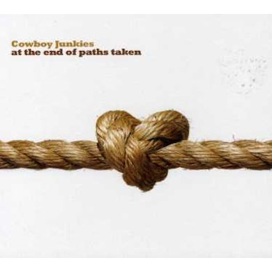 Cowboy Junkies AT THE END OF PATHS TAKEN CD