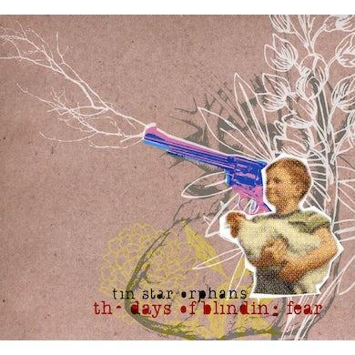 Tin Star Orphans DAYS OF BLINDING FEAR CD