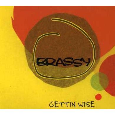 Brassy GETTIN WISE CD