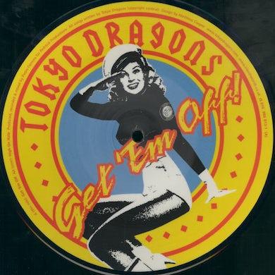 Tokyo Dragons GET EM OFF Vinyl Record